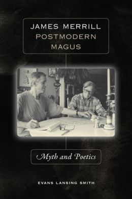 James Merrill, Postmodern Magus: Myth and Poetics