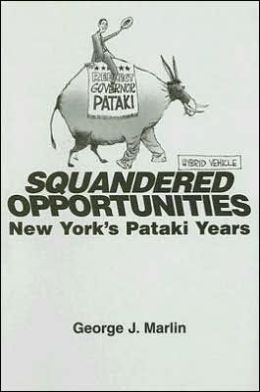 Squandered Opportunities: New York's Pataki Years