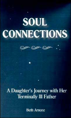 Soul Connections: A Daughter's Journey with Her Terminally Ill Father
