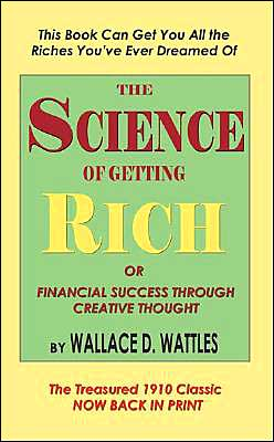 The Science Of Getting Rich Or Financial Success Through Creative Thought