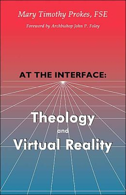 At the Interface: Theology and Virtual Reality