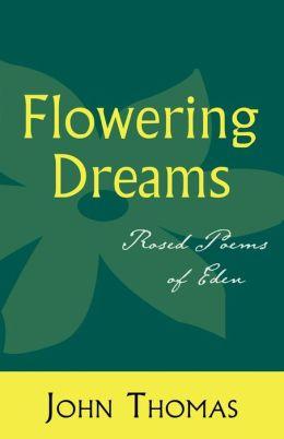 Flowering Dreams: Rosed Poems of Eden