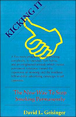 Kicking It: The New Way to Stop Smoking Permanently