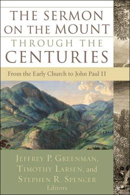 Sermon on the Mount through the Centuries, The: From the Early Church to John Paul II
