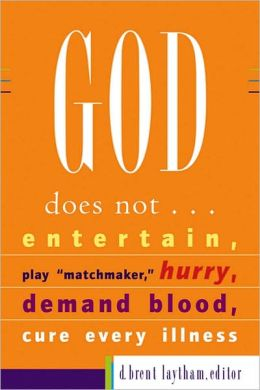 God Does Not...: Entertain, Play