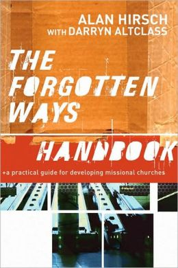Forgotten Ways Handbook, The: A Practical Guide for Developing Missional Churches
