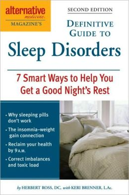 Alternative Medicine Magazine's Guide to Sleep Disorders: 7 Smart Ways to Help You Get a Good Night's Rest