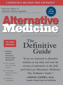 Alternative Medicine, Second Edition: The Definitive Guide