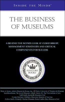 Inside the Minds: The Business of Museums