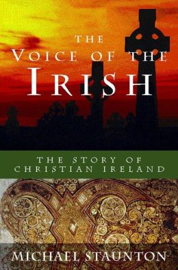 The Voice of the Irish: The Story of Christian Ireland