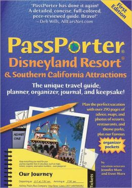 PassPorter Disneyland Resort and Southern California Attractions: The Unique Travel Guide, Planner, Organizer, Journal, and Keepsake!