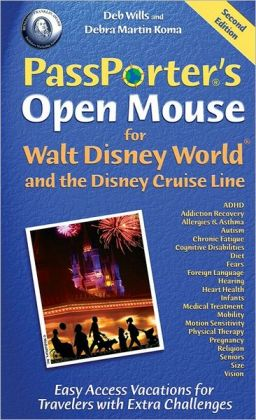 PassPorter's Open Mouse for Walt Disney World and the Disney Cruise Line: Easy Access Vacations for Travelers with Extra Challenges