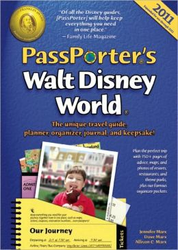 PassPorter's Walt Disney World 2011: The Unique Travel Guide, Planner, Organizer, Journal, and Keepsake!