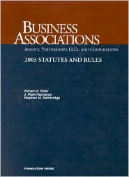 Business Associations: Agency, Partnerships, LLCs, and Corporations: 2003 Statutes and Rules (Statutory Supplement Series)