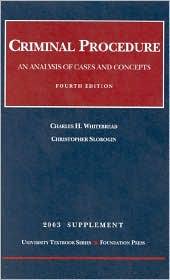 2003 to Criminal Procedure: An Analysis of Cases and Concepts