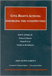 Civil Rights Actions : Enforcing the Constitution 2003 Supplement