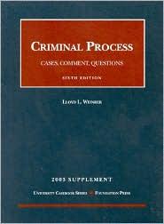 2003 to Criminal Procedure:Cases, Comment, Questions