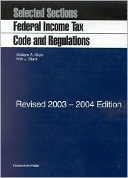 Selected Sections: Federal Income Tax Code and Regulations, Revised 2003-2004