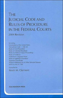 Judicial Code and Rules of Procedure in the Federal Courts, 2004 Ed.
