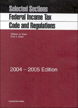 Federal Income Tax Code and Regulations: Selected Sections, 2004-2005 Statutory Supplement