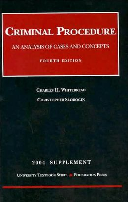 Criminal Procedure: An Analysis of Cases and Concepts, 2004 Supplement