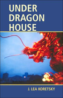 Under Dragon House (A Dalton Keys Mystery) J. Lea Koretsky