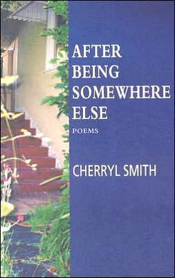 After Being Somewhere Else: Poems