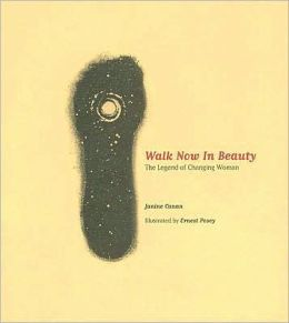 Walk Now in Beauty: The Legend of Changing Woman