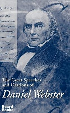 Great Speeches and Orations of Daniel Webster