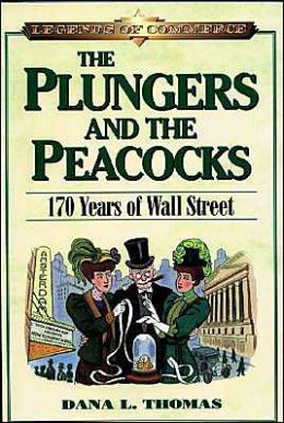 The Plungers & the Peacocks: 170 Years on Wall Street