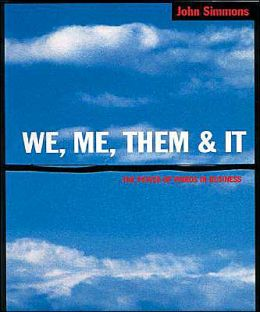 We,Me,Them and It: The Power of Words in Business