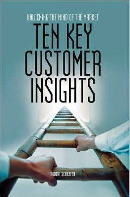 Ten Key Customer Insights: Unlocking the Mind of the Market