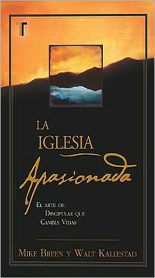 La Iglesia Apasionada (The Passionate Church)
