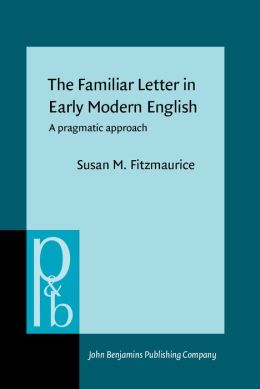 Familiar Letter in Early Modern English: A Pragmatic Approach