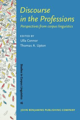 Discourse in the Professions: Perspectives from Corpus Linguistics