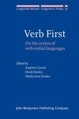 Verb First: On the Syntax of Verb Initial Languages