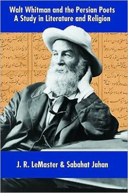 Walt Whitman and the Persian Poets: A Study in Literature and Religion