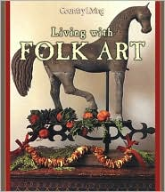 Country Living Living with Folk Art