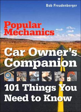 Car Owner's Companion: 101 Things You Need to Know