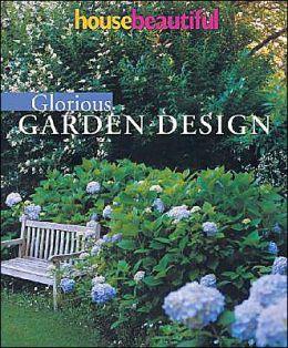 House Beautiful Glorious Garden Design