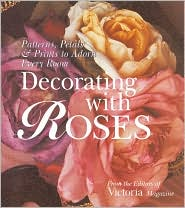 Decorating with Roses: Patterns, Petals & Prints to Adorn Every Room