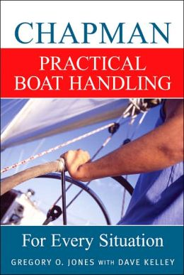 Chapman Practical Boat Handling: For Every Situation