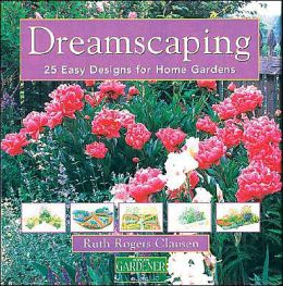 Country Living: Gardener Dreamscaping: 25 Easy Designs for Home Gardens