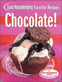 Chocolate! Good Housekeeping Favorite Recipes
