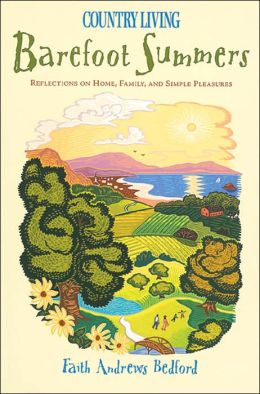 Country Living Barefoot Summers: Reflections on Home, Family, and Simple Pleasures