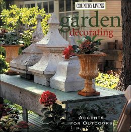 Decorating Accents for Outdoors (Country Living Series)