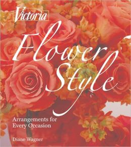 Victoria Flower Style: Arrangements for Every Occasion
