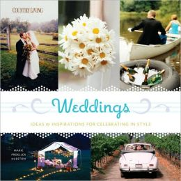 Weddings: Ideas & Inspirations for Celebrating in Style