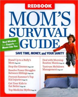 Mom's Survival Guide: Save Time, Money, and Your Sanity