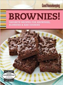 Good Housekeeping Brownies!: Favorite Recipes for Brownies, Blondies & Bar Cookies